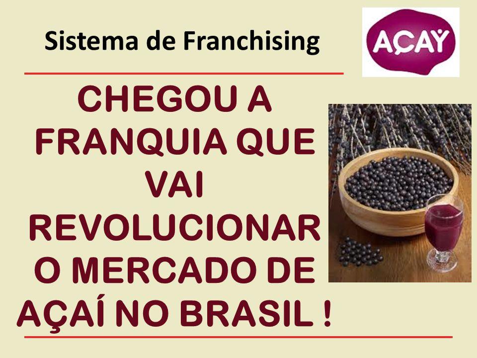 Sistema de Franchising CHEGOU A FRANQUIA QUE VAI REVOLUCIONAR O MERCADO DE AÇAÍ NO BRASIL !