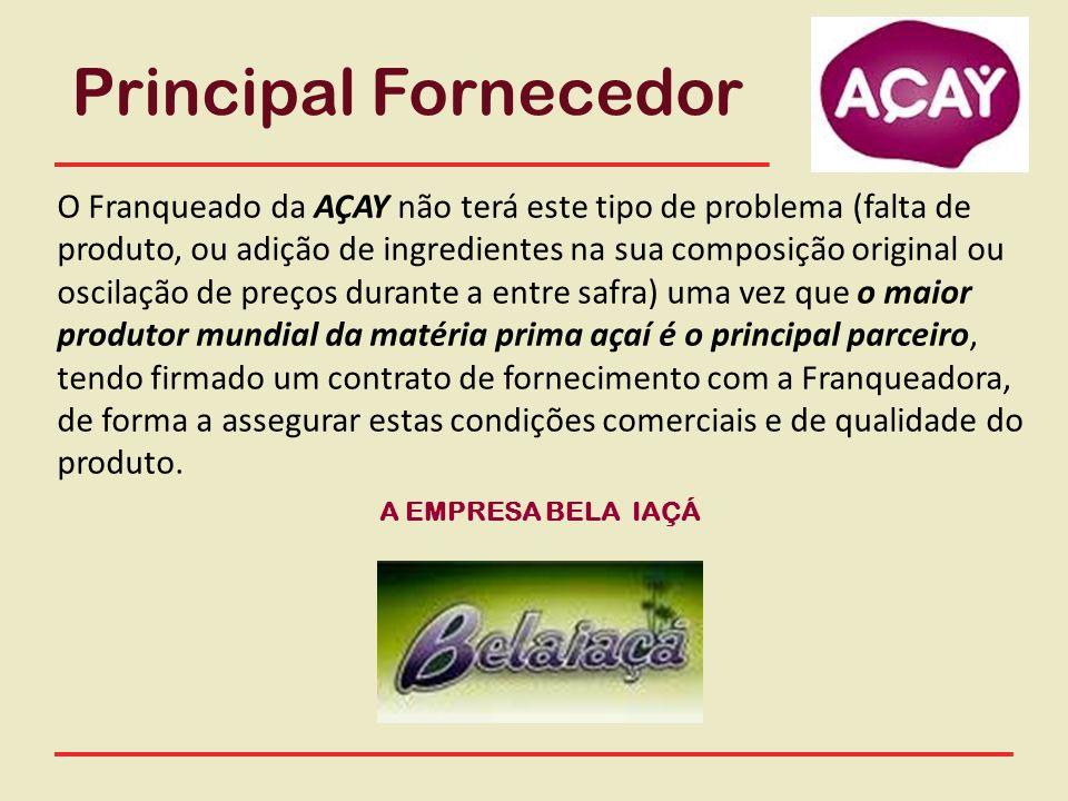 Principal Fornecedor O Franqueado da AÇAY não terá este tipo de problema (falta de produto, ou adição de ingredientes na sua composição original ou os