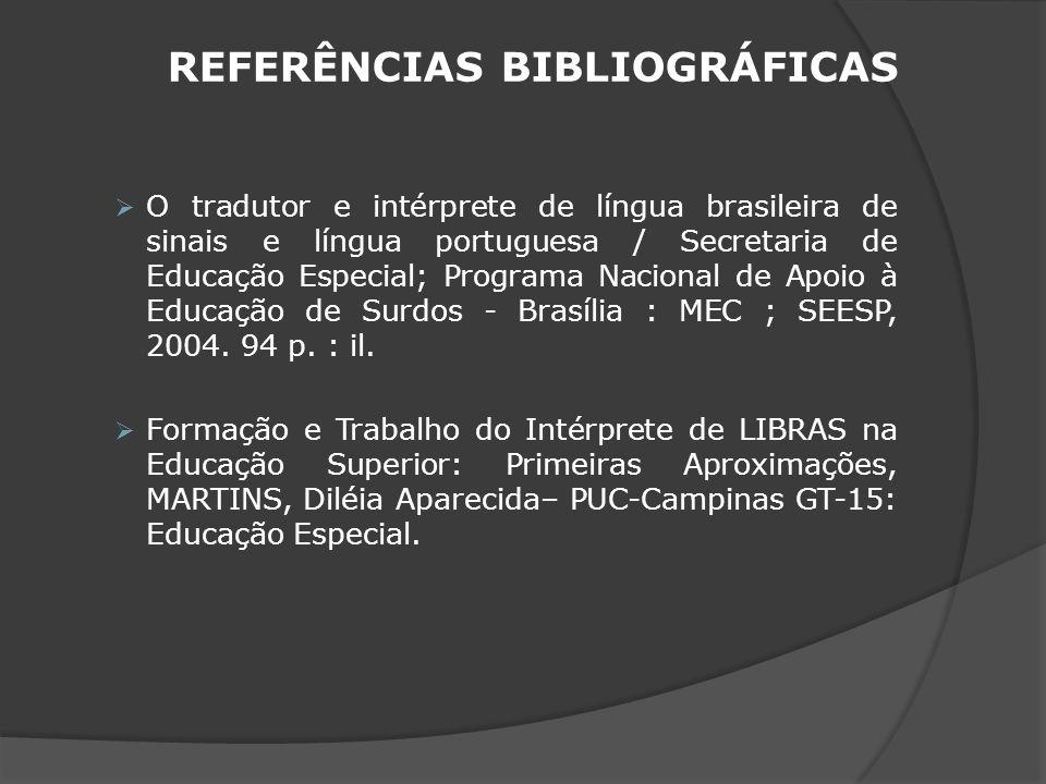 O tradutor e intérprete de língua brasileira de sinais e língua portuguesa / Secretaria de Educação Especial; Programa Nacional de Apoio à Educação de