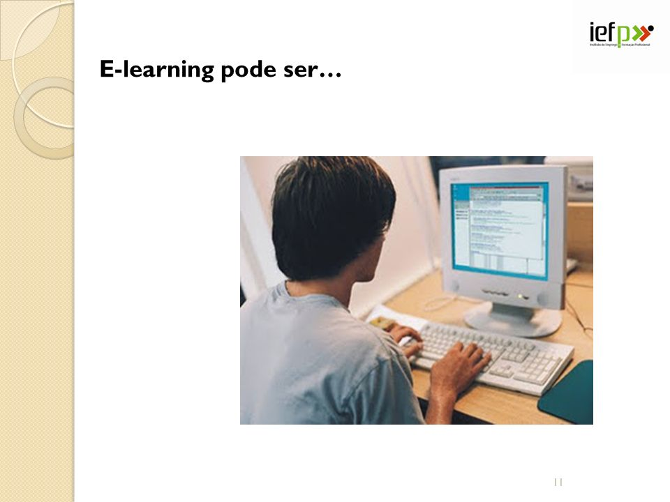 E-learning pode ser… 11