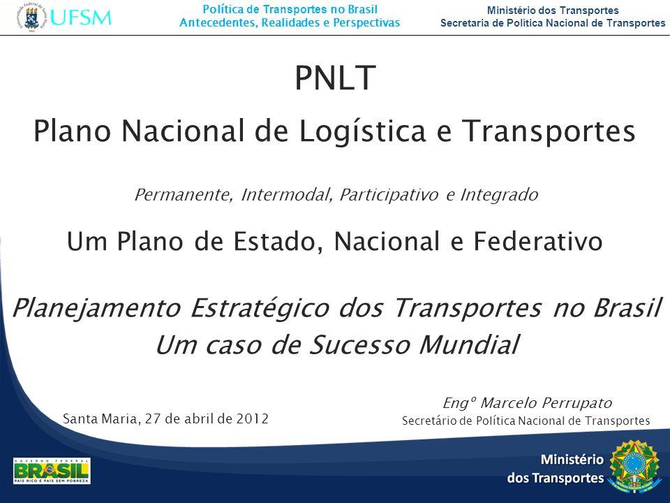 Política de Transportes no Brasil Antecedentes, Realidades e Perspectivas Ministério dos Transportes Secretaria de Política Nacional de Transportes Sa