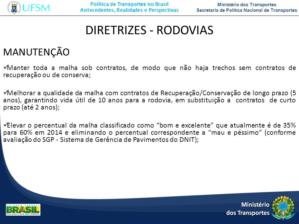 Política de Transportes no Brasil Antecedentes, Realidades e Perspectivas Ministério dos Transportes Secretaria de Política Nacional de Transportes MA