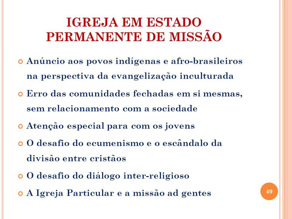 IGREJA EM ESTADO PERMANENTE DE MISSÃO Anúncio aos povos indígenas e afro-brasileiros na perspectiva da evangelização inculturada Erro das comunidades