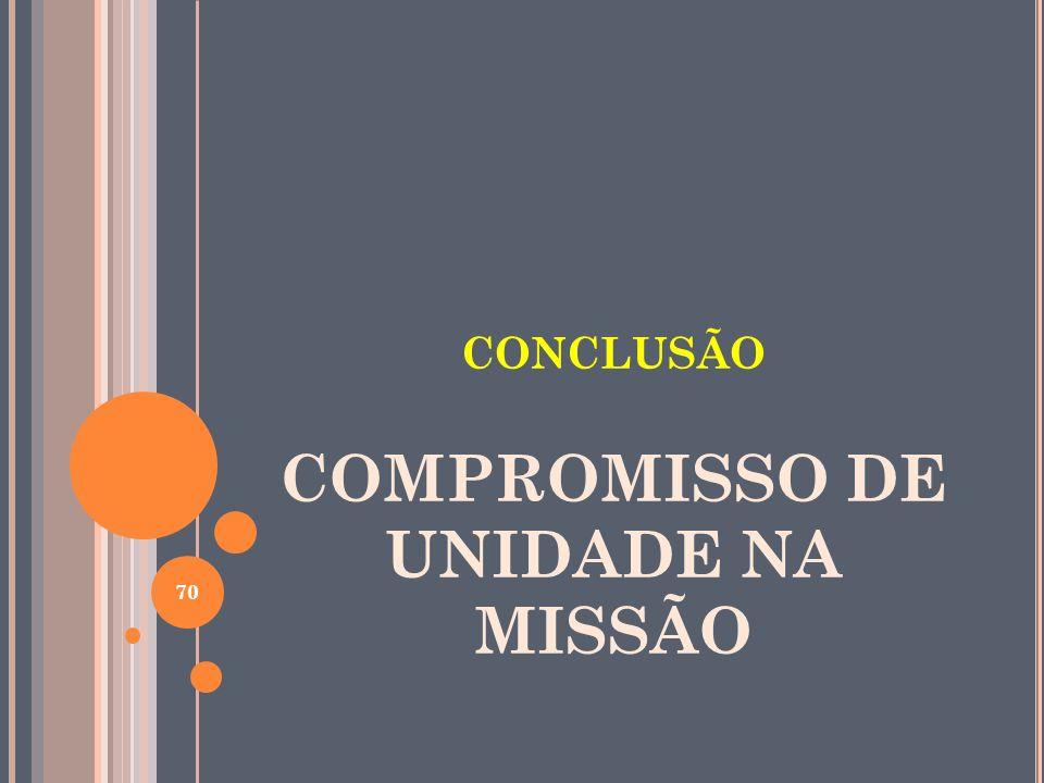 CONCLUSÃO COMPROMISSO DE UNIDADE NA MISSÃO 70
