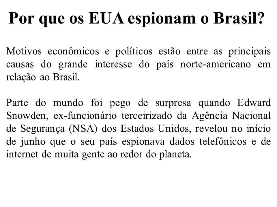 Por que os EUA espionam o Brasil.