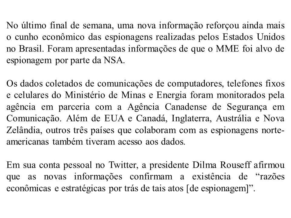 No último final de semana, uma nova informação reforçou ainda mais o cunho econômico das espionagens realizadas pelos Estados Unidos no Brasil.