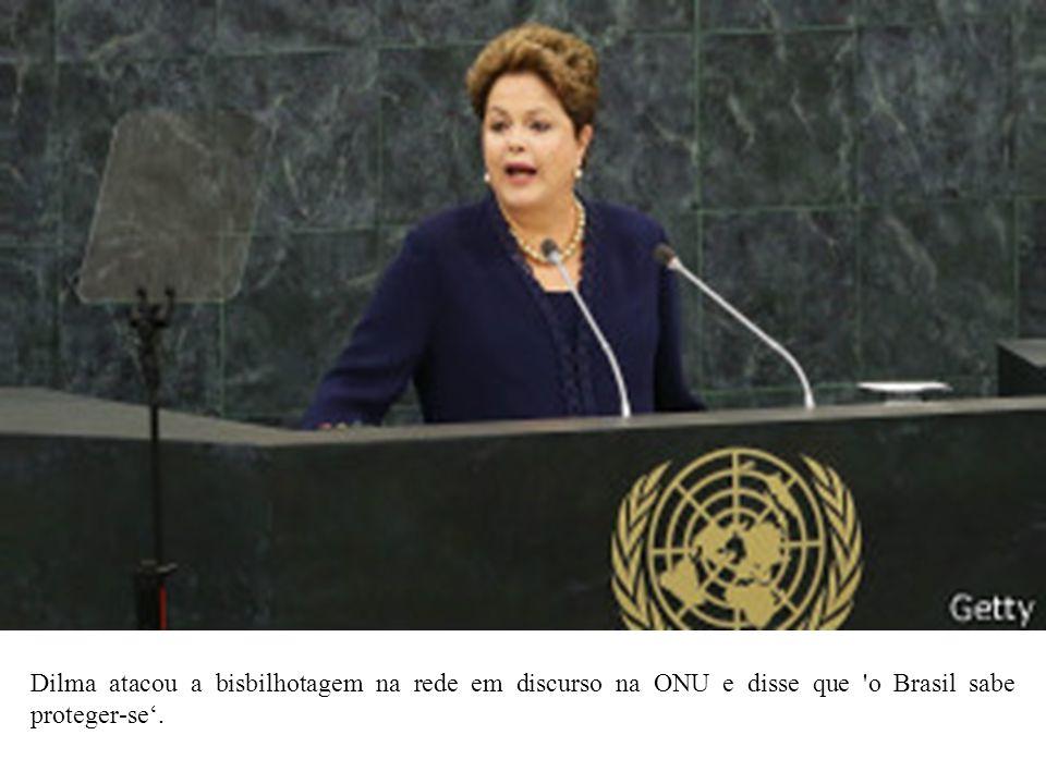 Dilma atacou a bisbilhotagem na rede em discurso na ONU e disse que o Brasil sabe proteger-se.