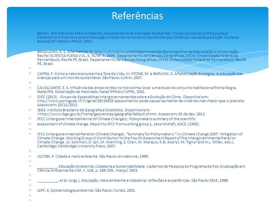 BRASIL. Ministério do Meio Ambiente. Departamento de Educação Ambiental. Uma proposta de política pública: Parâmetros e Diretrizes para a Educação Amb