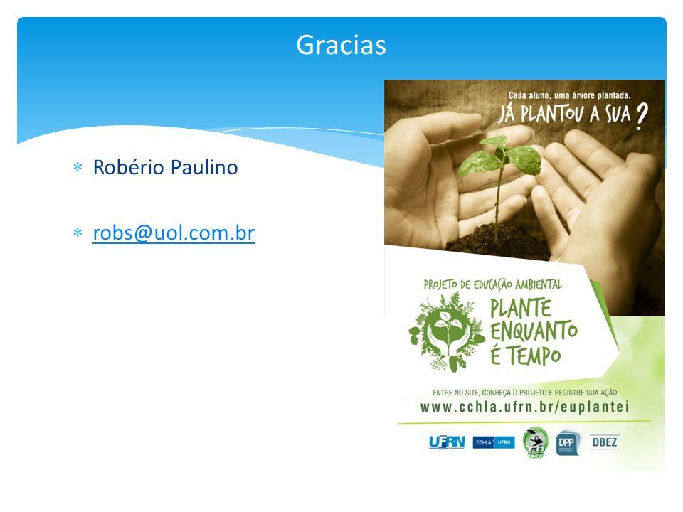 Robério Paulino robs@uol.com.br Gracias