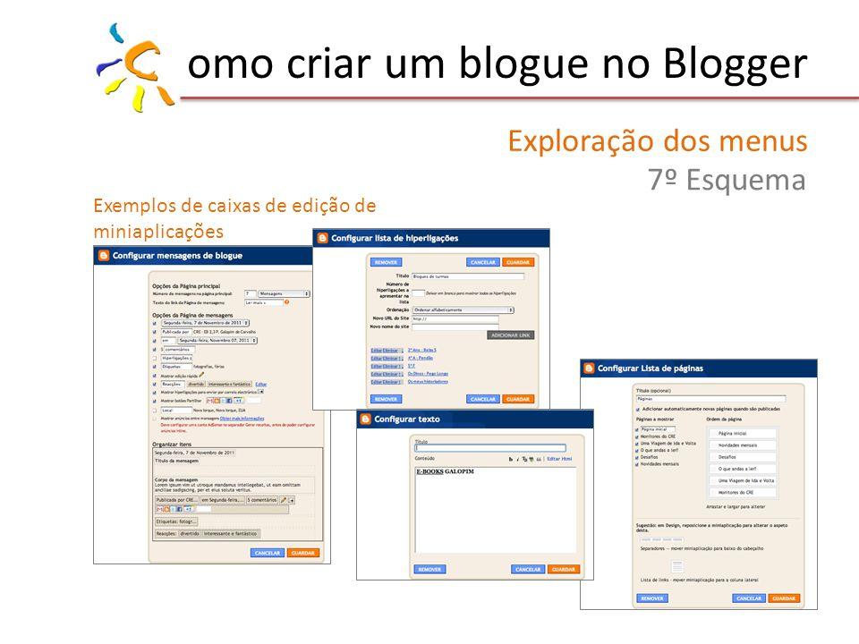 omo criar um blogue no Blogger Exploração dos menus 7º Esquema Exemplos de caixas de edição de miniaplicações