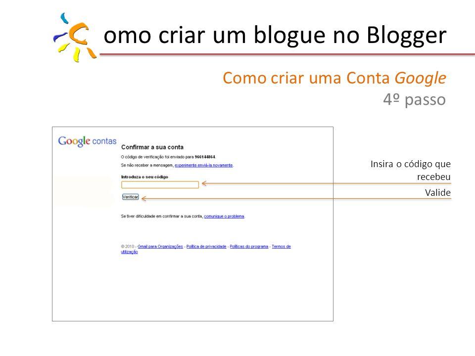 omo criar um blogue no Blogger Como criar uma Conta Google 4º passo Insira o código que recebeu Valide