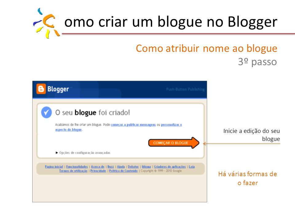 omo criar um blogue no Blogger Como atribuir nome ao blogue 3º passo Inicie a edição do seu blogue Há várias formas de o fazer