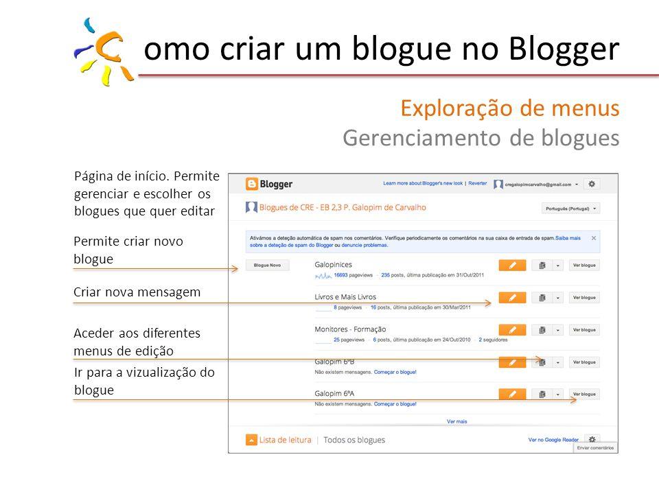 omo criar um blogue no Blogger Exploração de menus Gerenciamento de blogues Página de início. Permite gerenciar e escolher os blogues que quer editar