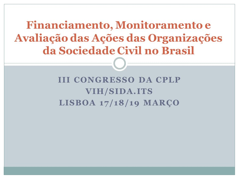 OSC NO BRASIL Mais 600 Organizações de base comunitária da Sociedade Civil Ações que desenvolvem Papel que desempenham O que fazem