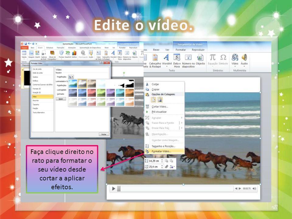 R R Faça clique direito no rato para formatar o seu vídeo desde cortar a aplicar efeitos.