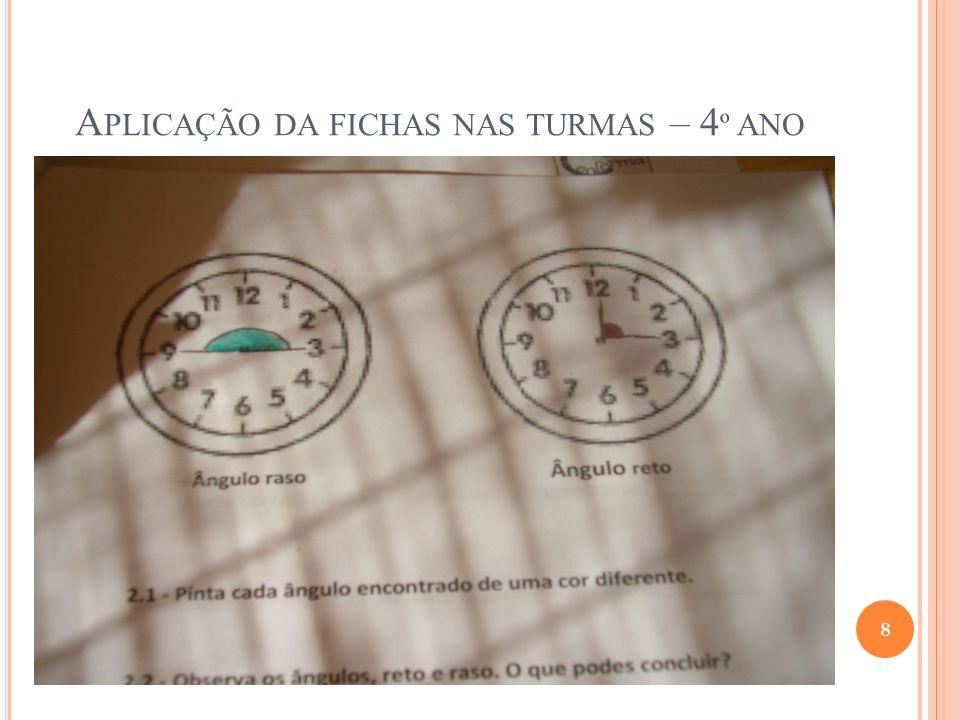 A PLICAÇÃO DA FICHAS NAS TURMAS – 4 º ANO 8