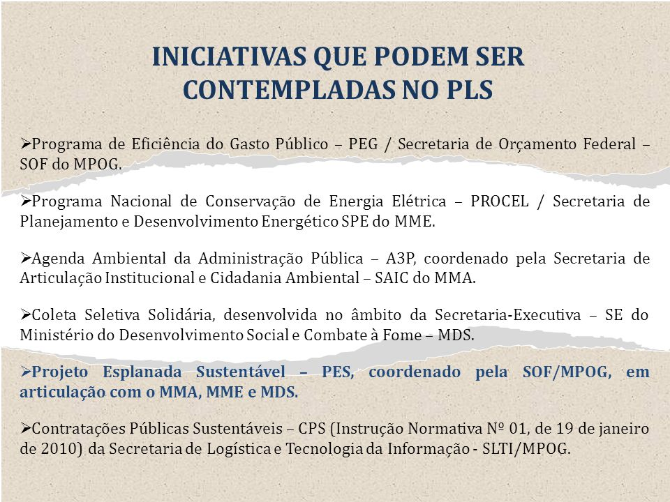 Programa de Eficiência do Gasto Público – PEG / Secretaria de Orçamento Federal – SOF do MPOG. Programa Nacional de Conservação de Energia Elétrica –