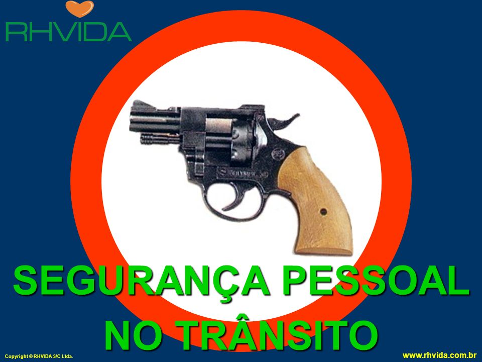 Copyright © RHVIDA S/C Ltda. www.rhvida.com.br APRESENTA