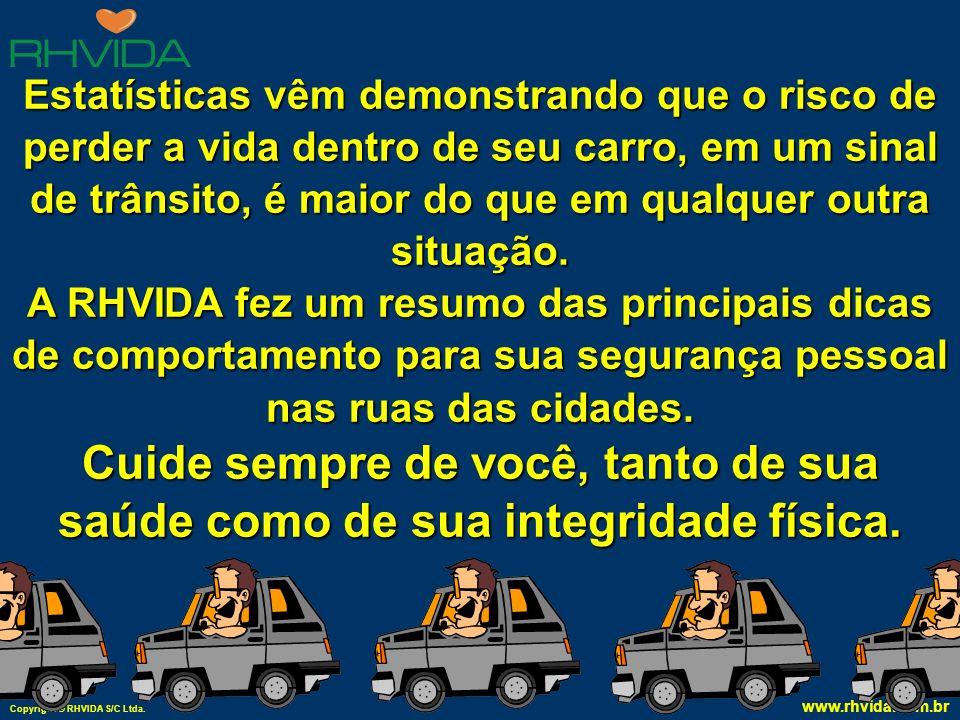Copyright © RHVIDA S/C Ltda. www.rhvida.com.br SEGURANÇA PESSOAL NO TRÂNSITO