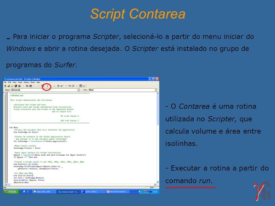 - Para iniciar o programa Scripter, selecioná-lo a partir do menu iniciar do Windows e abrir a rotina desejada. O Scripter está instalado no grupo de
