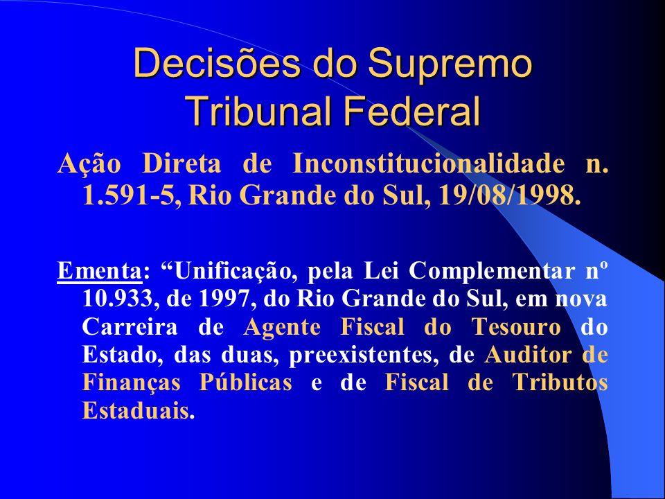 Decisões do Supremo Tribunal Federal Ação Direta de Inconstitucionalidade n. 1.591-5, Rio Grande do Sul, 19/08/1998. Ementa: Unificação, pela Lei Comp