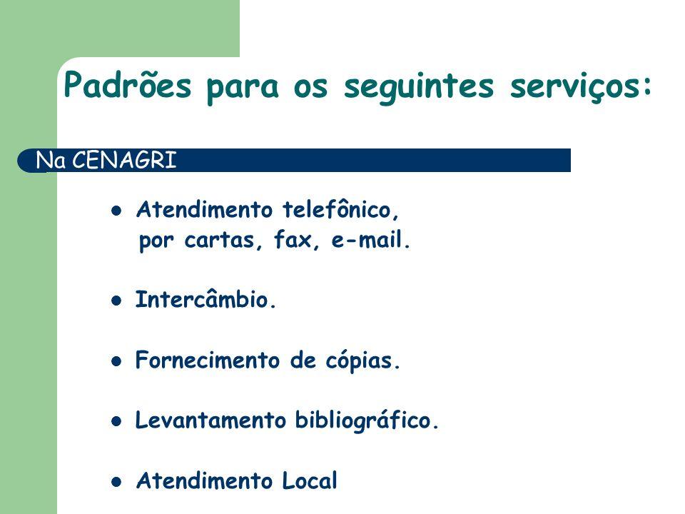 Padrões para os seguintes serviços: Atendimento telefônico, por cartas, fax, e-mail.