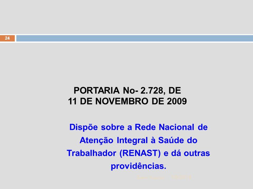 1/5/2014 24 Zuher Handar PORTARIA No- 2.728, DE 11 DE NOVEMBRO DE 2009 Dispõe sobre a Rede Nacional de Atenção Integral à Saúde do Trabalhador (RENAST