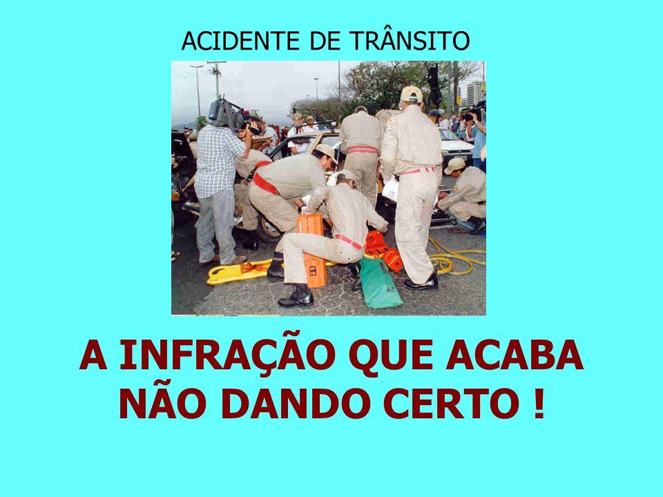 ACIDENTE DE TRÂNSITO A INFRAÇÃO QUE ACABA NÃO DANDO CERTO !