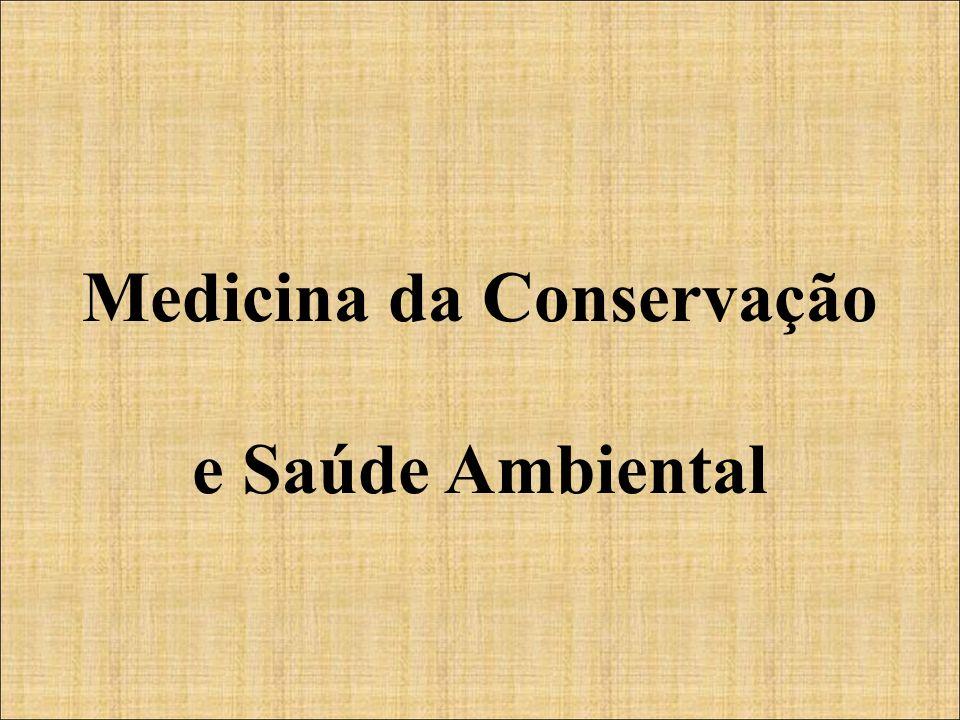 Medicina da Conservação e Saúde Ambiental