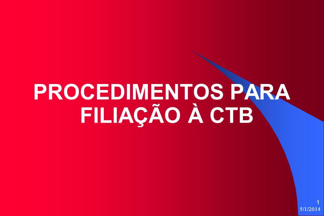 5/1/2014 1 PROCEDIMENTOS PARA FILIAÇÃO À CTB