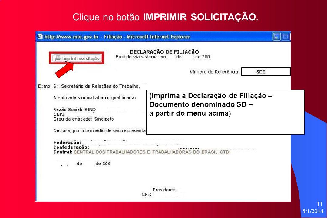 5/1/2014 11 Clique no botão IMPRIMIR SOLICITAÇÃO.