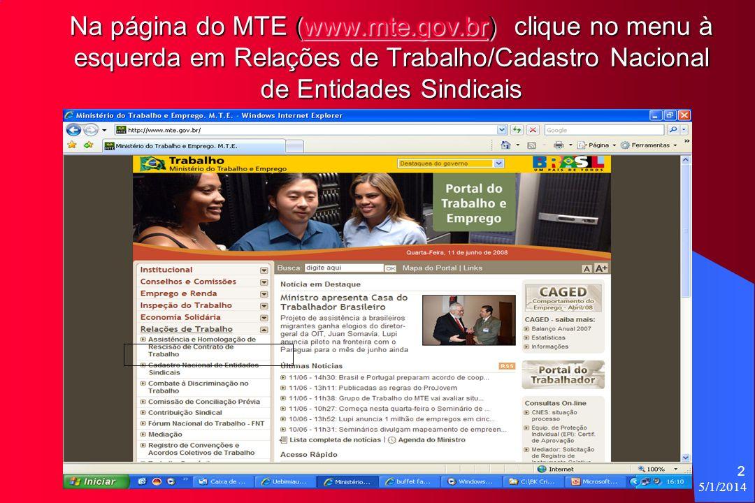 5/1/2014 2 Na página do MTE (www.mte.gov.br) clique no menu à esquerda em Relações de Trabalho/Cadastro Nacional de Entidades Sindicais www.mte.gov.br