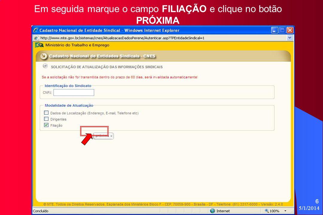 5/1/2014 6 Em seguida marque o campo FILIAÇÃO e clique no botão PRÓXIMA