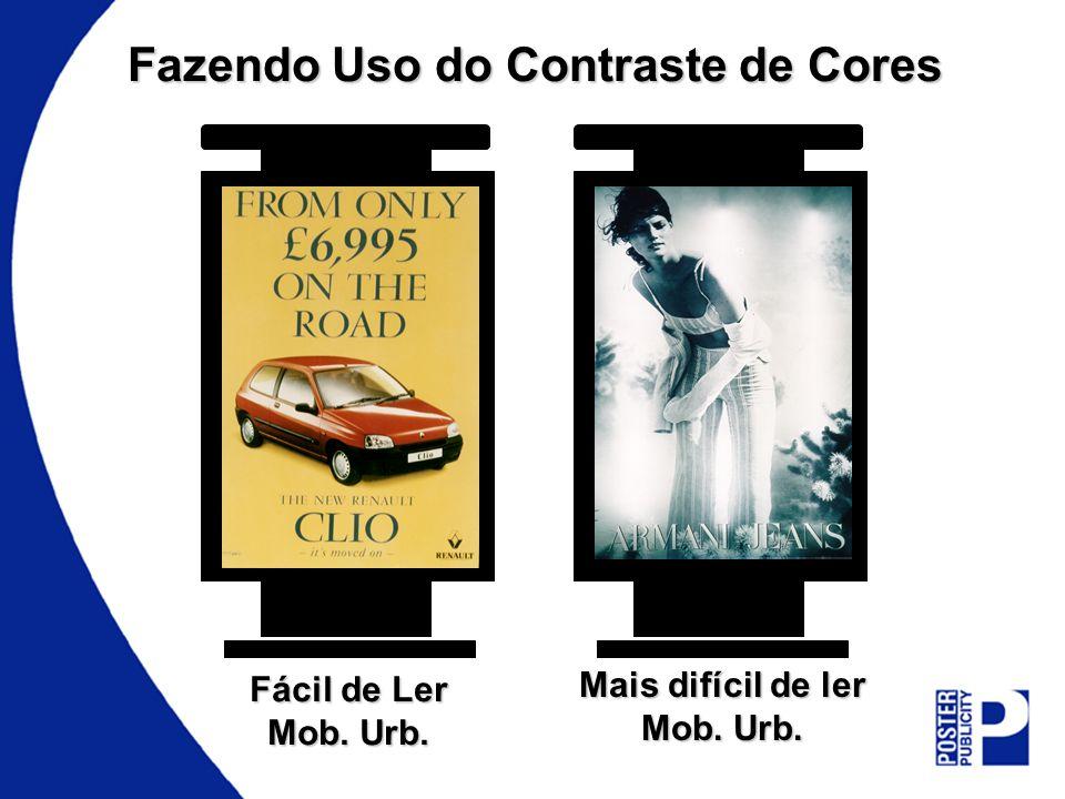 Fazendo Uso do Contraste de Cores Fácil de Ler Mob. Urb. Mais difícil de ler Mob. Urb.