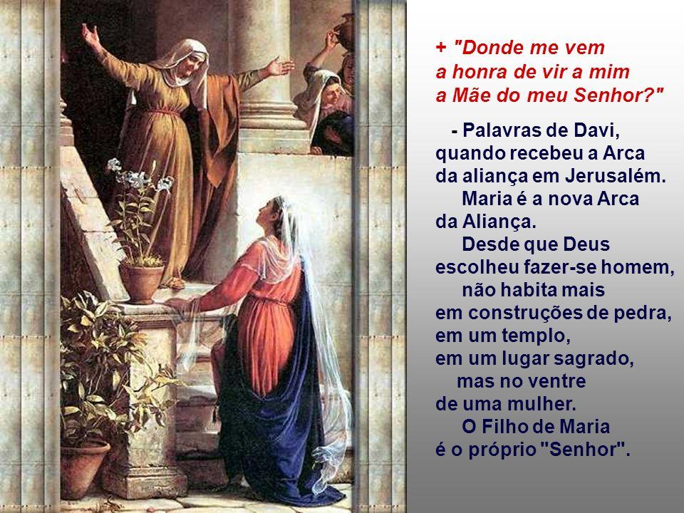 - Saudação dirigida a Jael e Judite, no Antigo Testamento... Maria também pertence à categoria dos instrumentos frágeis e pobres, com que Deus se serv