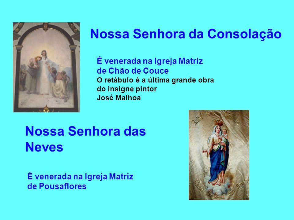 Nossa Senhora da Consolação É venerada na Igreja Matriz de Chão de Couce O retábulo é a última grande obra do insigne pintor José Malhoa Nossa Senhora