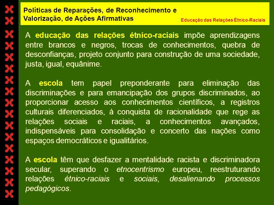 - ações afirmativas, isto é, conjuntos de ações políticas dirigidas à correção de desigualdades raciais e sociais, orientadas para oferta de tratament