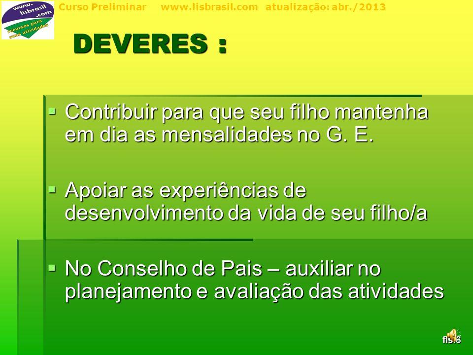 Curso Preliminar www.lisbrasil.com atualização: abr./2013 Contribuir para que seu filho mantenha em dia as mensalidades no G.