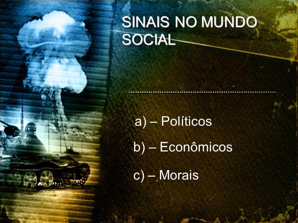 a) – Políticos c) – Morais b) – Econômicos