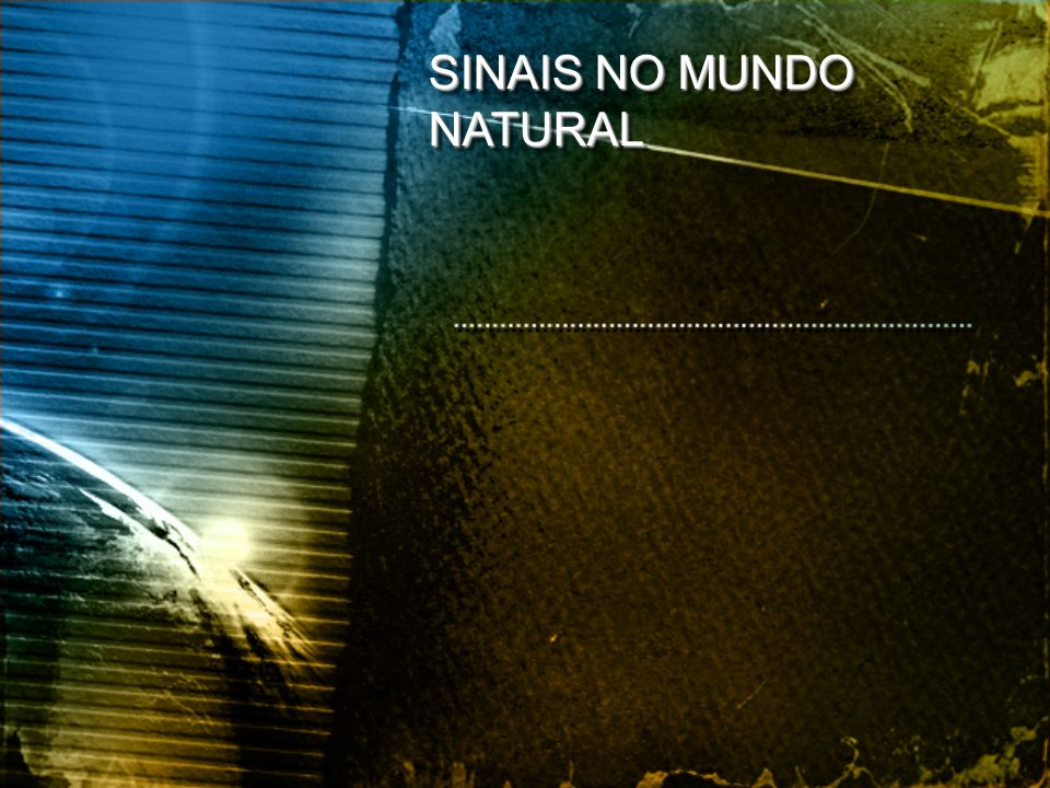 SINAIS NO MUNDO NATURAL
