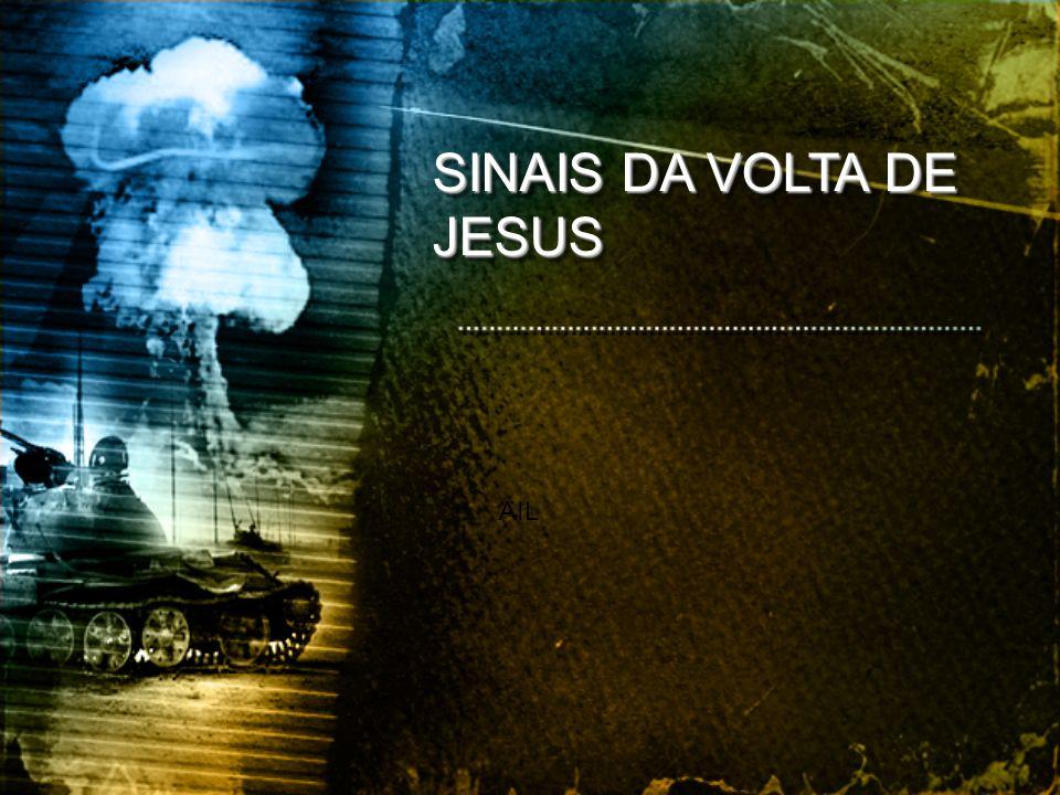 SINAIS DA VOLTA DE JESUS AIL