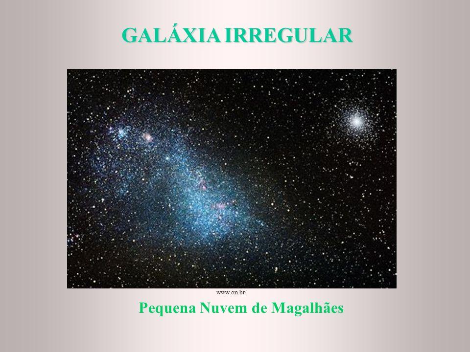 GALÁXIA IRREGULAR Grande Nuvem de Magalhães www.observatorio.ufmg.br/LMC.jpg