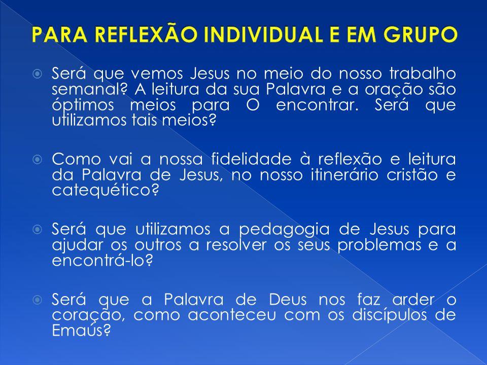 Será que vemos Jesus no meio do nosso trabalho semanal.