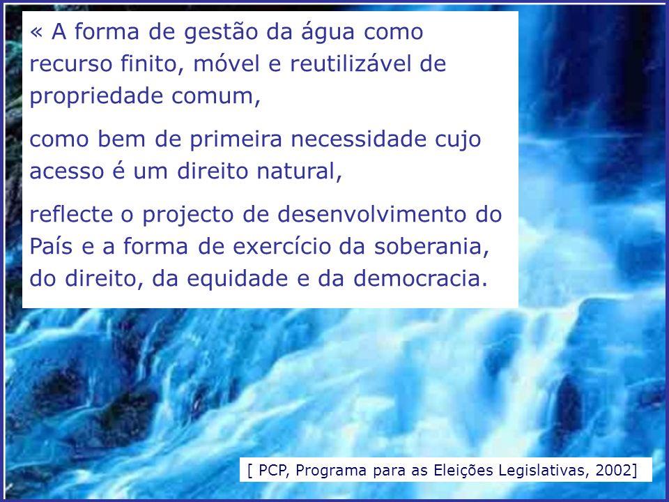 « A forma de gestão da água como recurso finito, móvel e reutilizável de propriedade comum, como bem de primeira necessidade cujo acesso é um direito