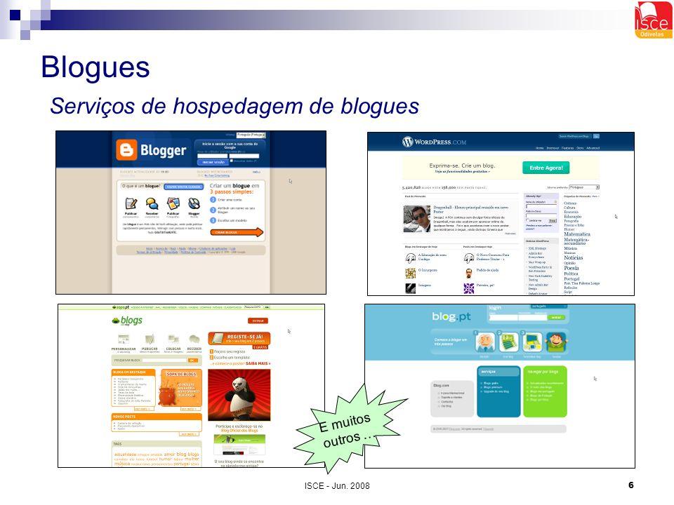 ISCE - Jun. 20086 Blogues Serviços de hospedagem de blogues E muitos outros …