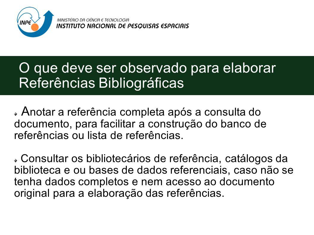 Referências Bibliográficas Referência? Conjunto padronizado de elementos descritivos, retirados de um documento, que permite sua identificação. Elemen