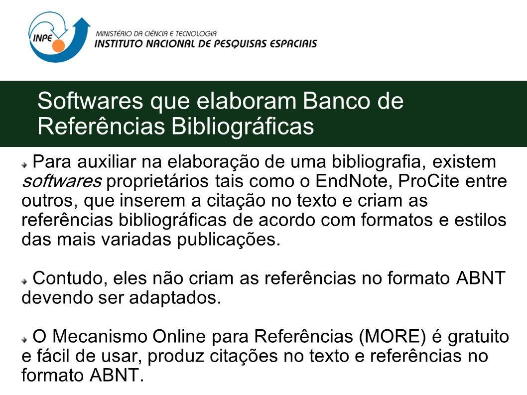 O que deve ser observado para elaborar o Banco de Referências Bibliográficas Separar os nomes dos autores por ponto e vírgula, quando forem três ou ma