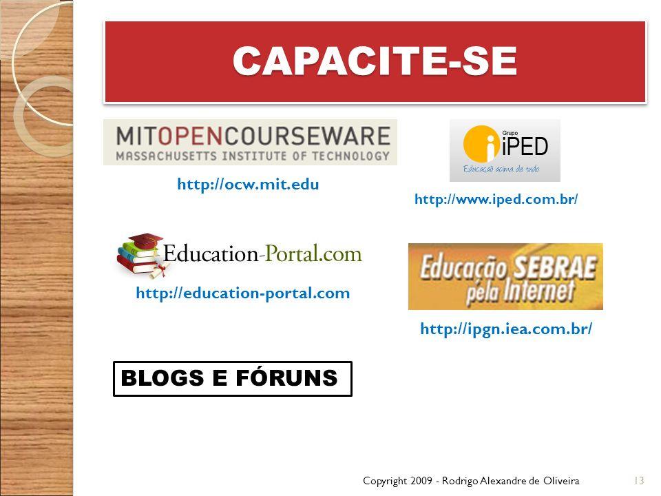 CAPACITE-SECAPACITE-SE Copyright 2009 - Rodrigo Alexandre de Oliveira13 http://www.iped.com.br/ http://ipgn.iea.com.br/ http://education-portal.com ht