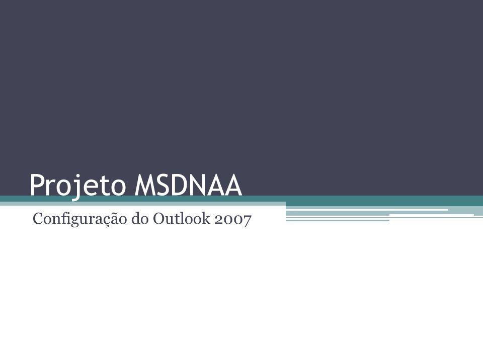 Configurando o Outlook 2007 Tela inicial do cadastro de contas no Outlook 2007 Selecionar a primeira opção Avançar