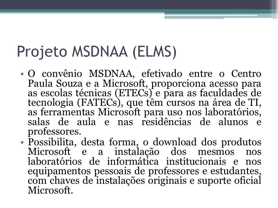 Projeto MSDNAA (ELMS) O convênio MSDNAA, efetivado entre o Centro Paula Souza e a Microsoft, proporciona acesso para as escolas técnicas (ETECs) e para as faculdades de tecnologia (FATECs), que têm cursos na área de TI, as ferramentas Microsoft para uso nos laboratórios, salas de aula e nas residências de alunos e professores.